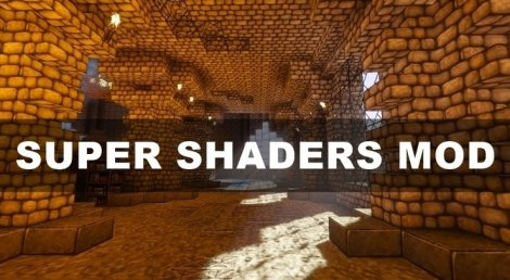 Super Shaders 1.14.4, 1.14.3, 1.13.2, 1.11.2, 1.7.10