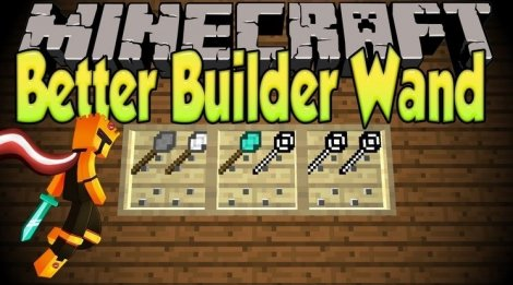 Мод на волшебные посохи - Better Builder's Wands 1.12.2, 1.11.2, 1.8.9, 1.7.10