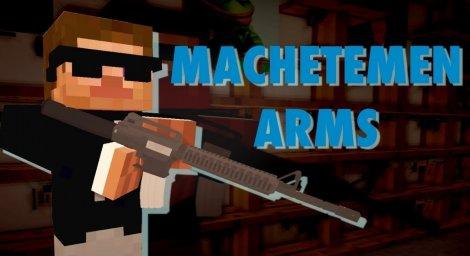 Мод на оружие - Machetemen Arms 1.7.10