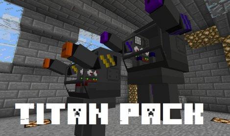 Скачать titan pack мод на роботов титанов 1. 12. 2, 1. 8, 1. 7. 10.